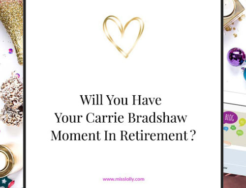 Will You Have Your Carrie Bradshaw Moment In Retirement?