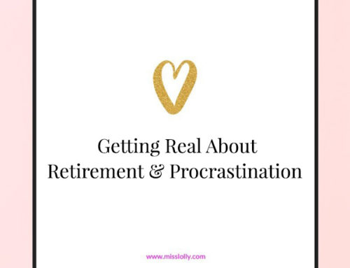 Getting Real About Retirement & Procrastination