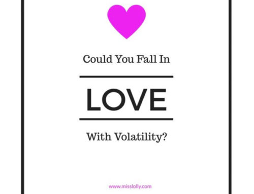 Could You Fall In Love With Volatility?
