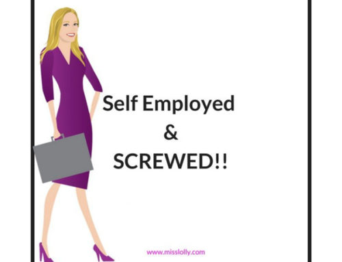 Self Employed & Screwed!