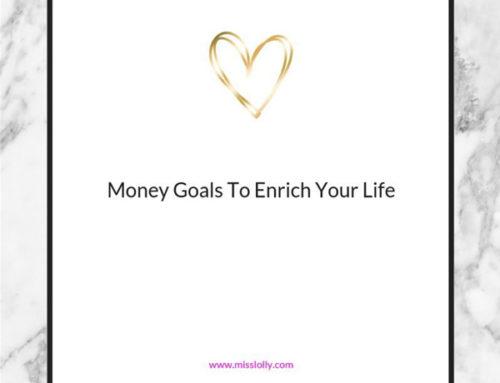 Money Goals That Enrich Your Life